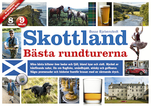 Skottland : bästa rundturerna : [8 tours, 9 walks] / [Bosse Bjelvenstedt] ; [illustrationer, foto: Bosse Bjelvenstedt]