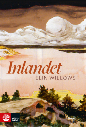 Inlandet [Elektronisk resurs] : roman / Elin Willows